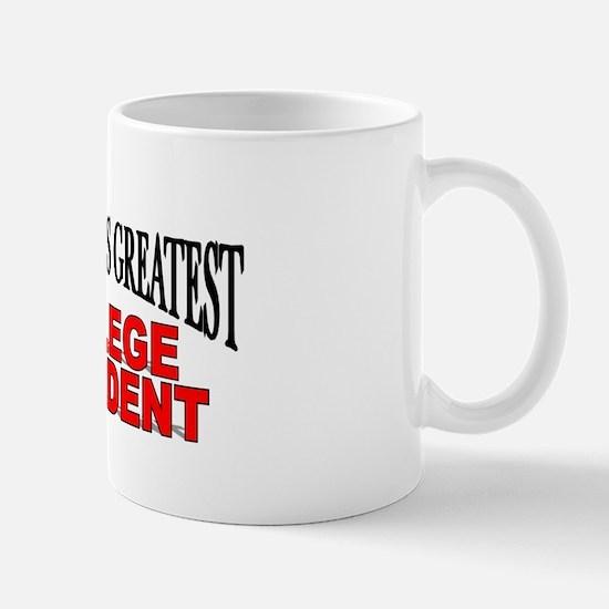 """The World's Greatest College President"" Mug"