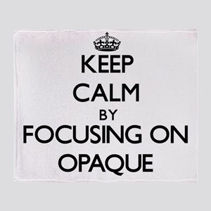 Keep Calm by focusing on Opaque Throw Blanket