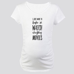 Bake and Watch Christmas Movies Maternity T-Shirt
