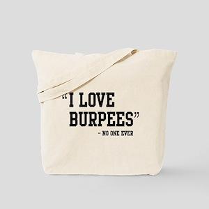 I Love Burpees Said No One Ever Tote Bag