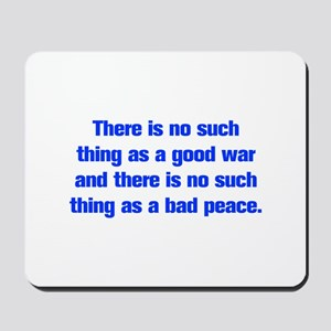 There is no such thing as a good war and there is