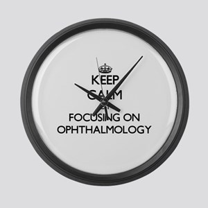 Keep Calm by focusing on Ophthalm Large Wall Clock
