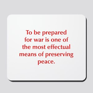 To be prepared for war is one of the most effectua