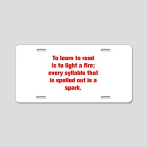 To learn to read is to light a fire every syllable