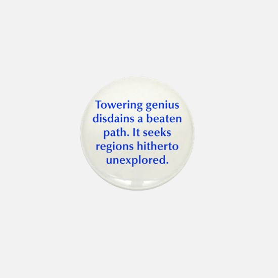 Towering genius disdains a beaten path It seeks re