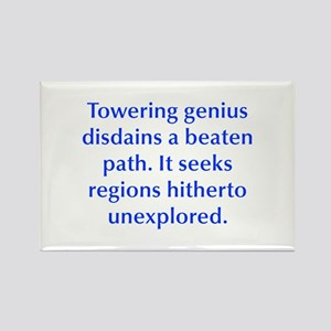 Towering genius disdains a beaten path It seeks re