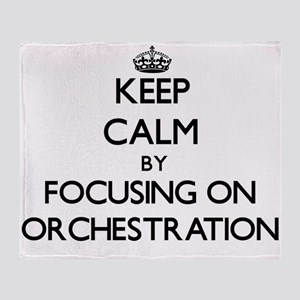 Keep Calm by focusing on Orchestrati Throw Blanket