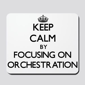 Keep Calm by focusing on Orchestration Mousepad