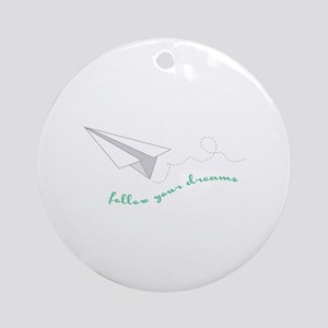 Follow Your Dreams Ornament (Round)