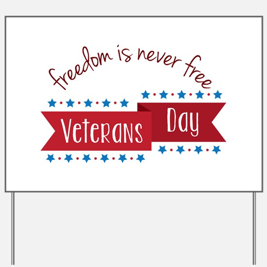 Freedom Veterans Yard Sign