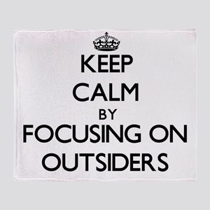 Keep Calm by focusing on Outsiders Throw Blanket