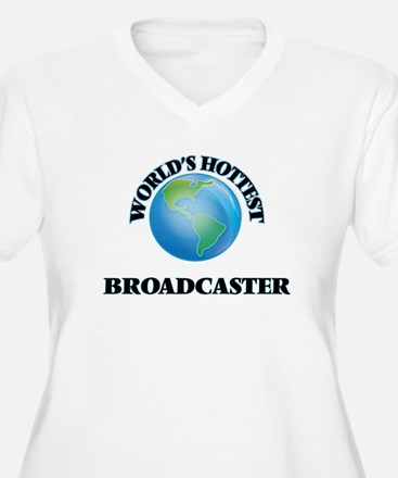 World's Hottest Broadcaster Plus Size T-Shirt