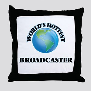 World's Hottest Broadcaster Throw Pillow