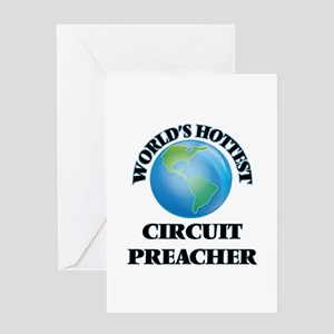 World's Hottest Circuit Preacher Greeting Cards
