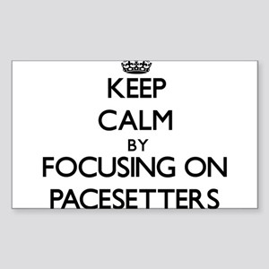 Keep Calm by focusing on Pacesetters Sticker