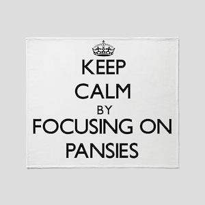 Keep Calm by focusing on Pansies Throw Blanket