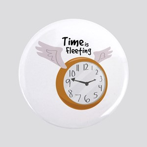 """Time Is Fleeting 3.5"""" Button"""