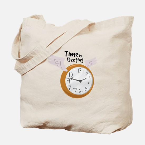 Time Is Fleeting Tote Bag