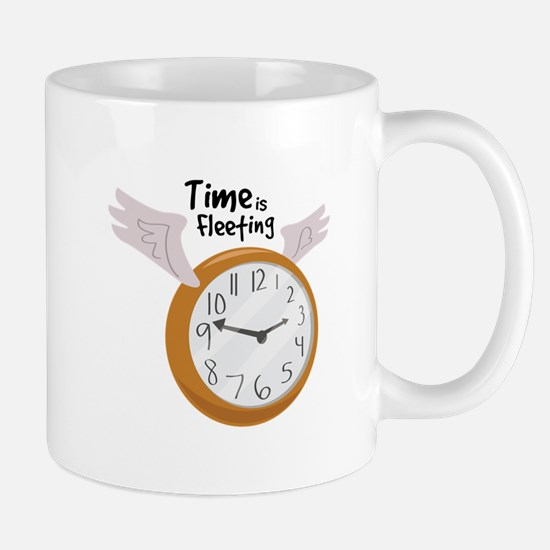 Time Is Fleeting Mugs