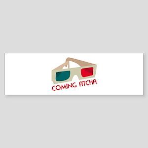 Coming Atcha Bumper Sticker