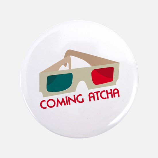 """Coming Atcha 3.5"""" Button"""