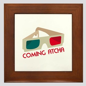 Coming Atcha Framed Tile