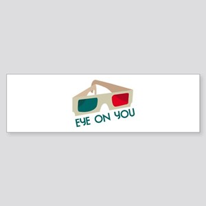 Eye On You Bumper Sticker