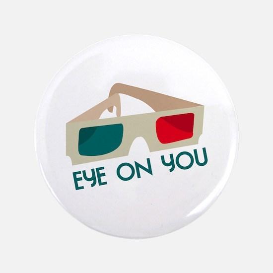 "Eye On You 3.5"" Button"