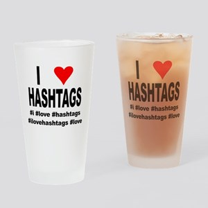 I Love Hashtags Drinking Glass