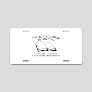 I'm Not Addicted To Reading Aluminum License Plate