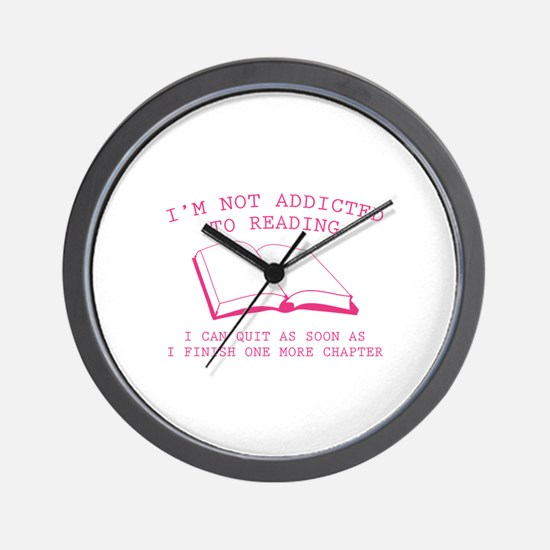 I'm Not Addicted To Reading Wall Clock