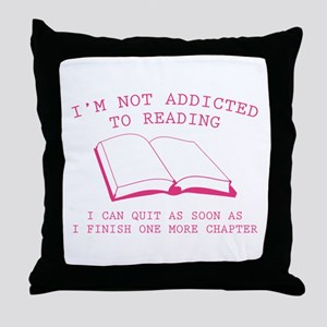 I'm Not Addicted To Reading Throw Pillow