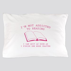 I'm Not Addicted To Reading Pillow Case