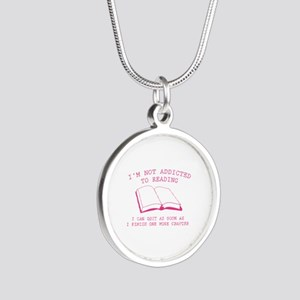 I'm Not Addicted To Reading Silver Round Necklace