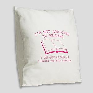 I'm Not Addicted To Reading Burlap Throw Pillow