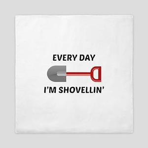 Every Day I'm Shovellin' Queen Duvet