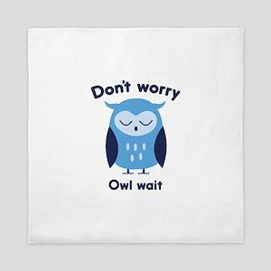 Don't Worry Owl Wait Queen Duvet