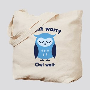 Don't Worry Owl Wait Tote Bag