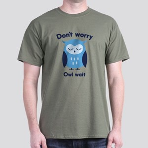 Don't Worry Owl Wait Dark T-Shirt