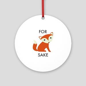 For Fox Sake Ornament (Round)