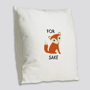 For Fox Sake Burlap Throw Pillow
