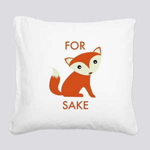 For Fox Sake Square Canvas Pillow