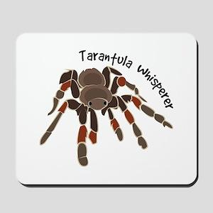 Tarantula Whisperer Mousepad