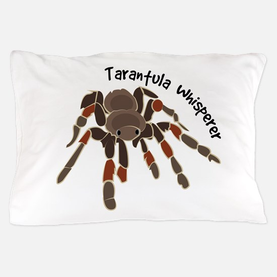 Tarantula Whisperer Pillow Case