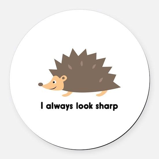 I Always Look Sharp Round Car Magnet