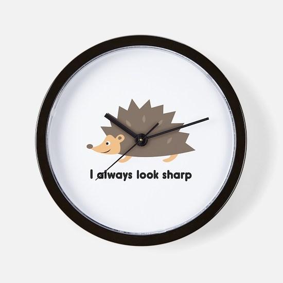 I Always Look Sharp Wall Clock