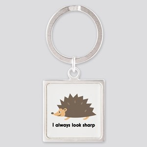 I Always Look Sharp Square Keychain