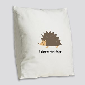 I Always Look Sharp Burlap Throw Pillow