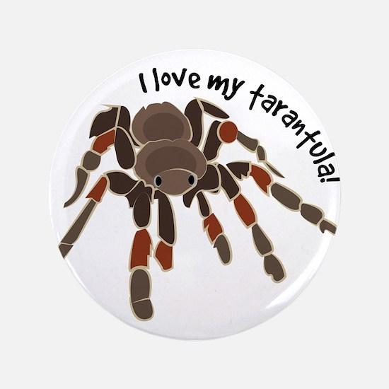 """Love My Tarantula 3.5"""" Button"""