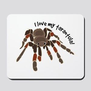 Love My Tarantula Mousepad